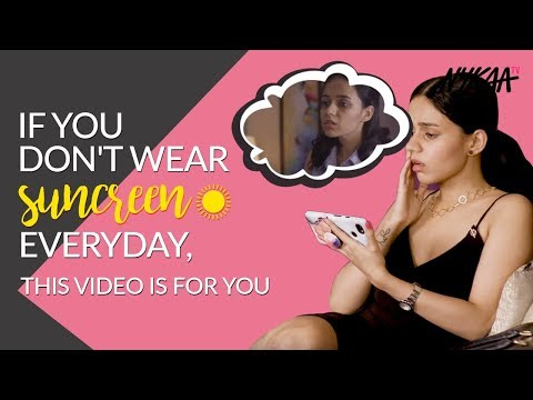 If You Dont Wear Sunscreen Everyday, This Video Is For You Ft. Komal Pandey | Nykaa