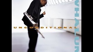Kirk Whalum Unconditional  (  Full Album )