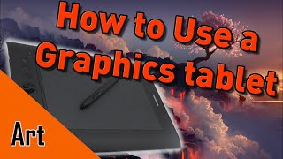 How to Use a Graphics Tablet