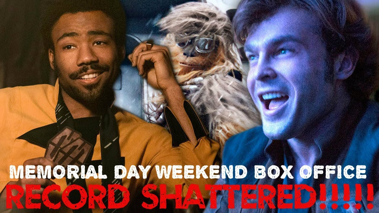 SOLO A STAR WARS STORY BOX OFFICE MEMORIAL DAY BOX OFFICE  RECORD SHATTERED?
