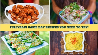 4 SUPER BOWL GAME DAY RECIPES YOU NEED TO TRY! FullyRaw & Vegan!