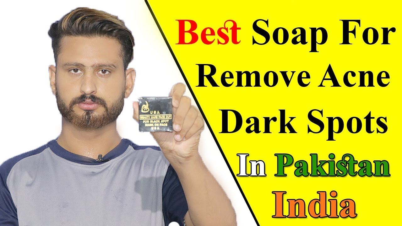 Best Soap For Remove Acne Dark Spots In Pakistan India Remove Pimples From Old To Old Youtube
