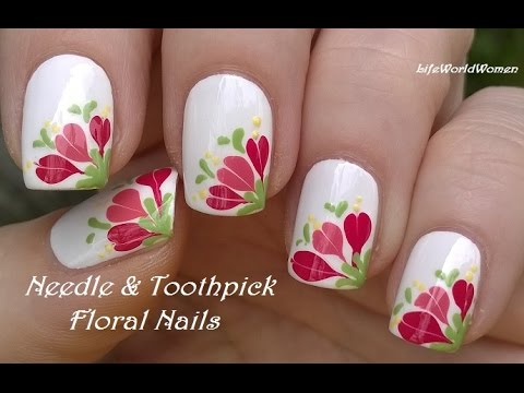 NEEDLE & TOOTHPICK NAIL ART - No Special Tool Needed Floral Nails - NEEDLE & TOOTHPICK NAIL ART - No Special Tool Needed Floral Nails