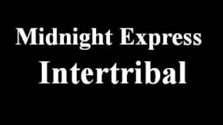 Midnight Express - Intertribal