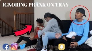 IGNORING PRANK ON TRAY ( HE GOT SO MAD )