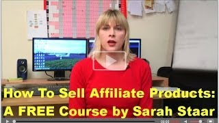 How To Sell Affiliate Products FREE Video Course by Sarah Staar, A Review