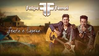 Baixar Felipe & Ferrari - Senta e Espera - (A Carta De Larissa)
