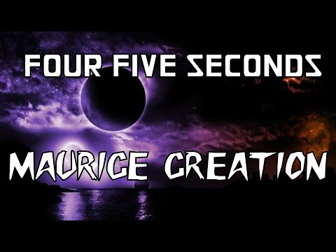 Music video | Four Five Seconds | Maurice Creation |