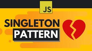 Javascript Design Patterns #2 - Singleton Pattern