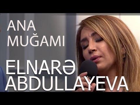 Elnarə Abdullayeva -Manaf Ağayev -Ana Mugamı (Super İfa) 2018