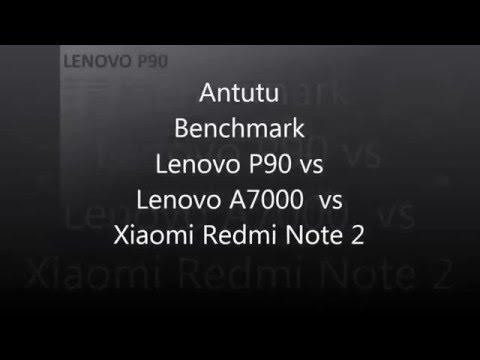 Benchmarking Lenovo p90, A7000 and Xiaomi Redmi Note 2