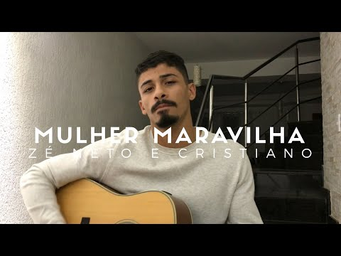 Mulher Maravilha - Zé Neto e Cristiano Cover - Pedro Mendes
