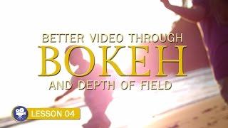 Better Video Through Bokeh & Depth of Field (Lesson 04: Teaser)