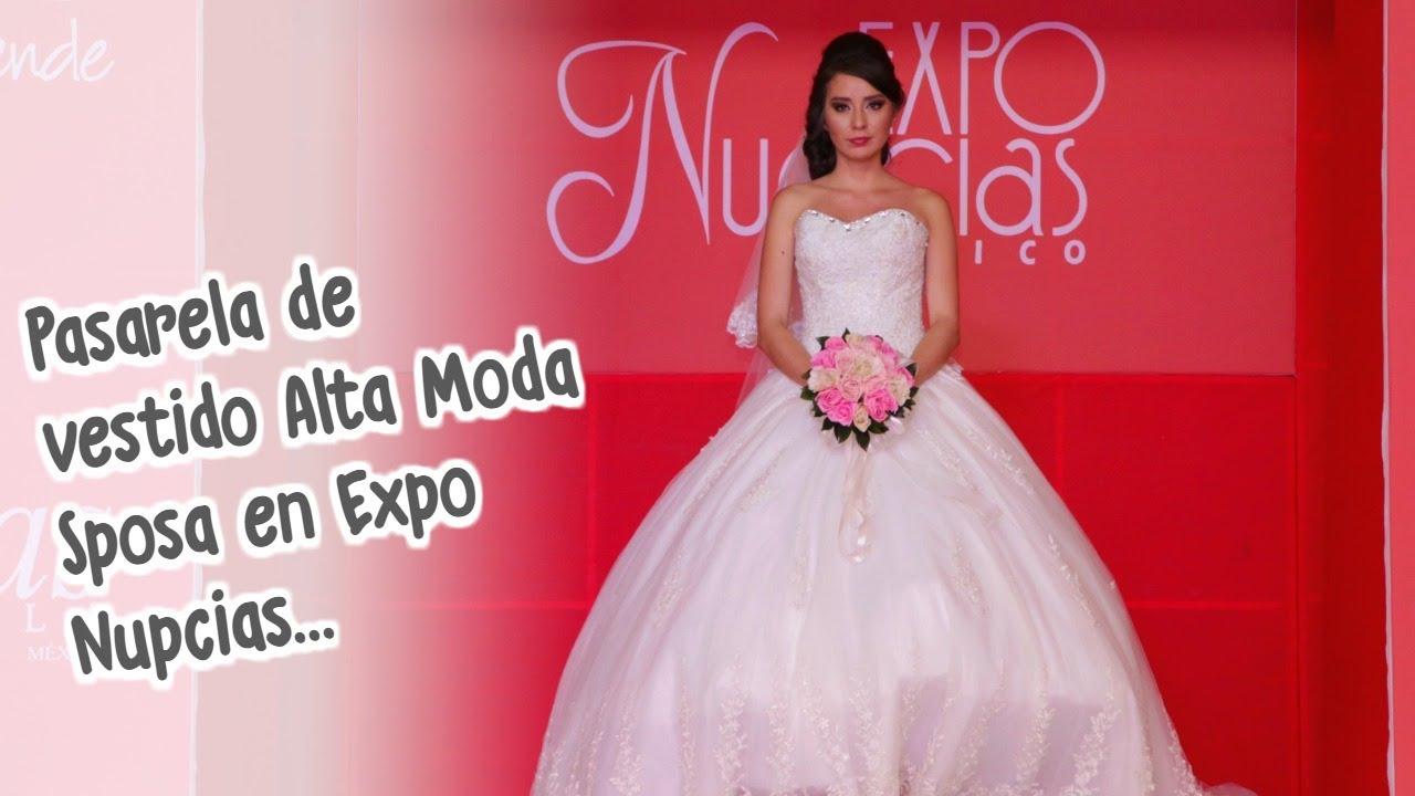 Expo Nupcias Pasarela de vestidos de novia por Alta Moda Sposa Marzo ...
