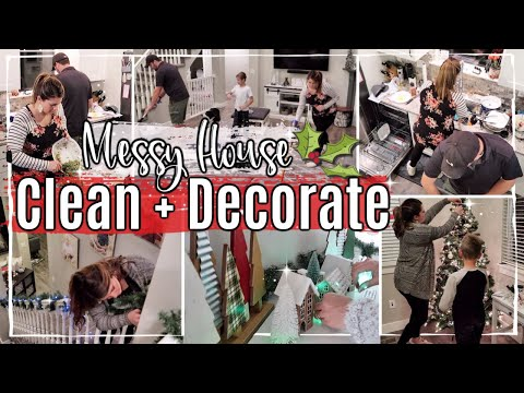 MESSY HOUSE CLEAN WITH ME + CHRISTMAS DECORATE WITH ME 2019 :: CLEANING MOTIVATION for the Holidays