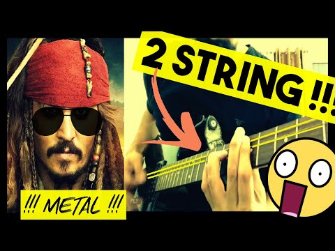 Pirates of the Caribbean Theme on 2 STRINGS! [ELECTRIC GUITAR] | He's a Pirate - METAL VERSION