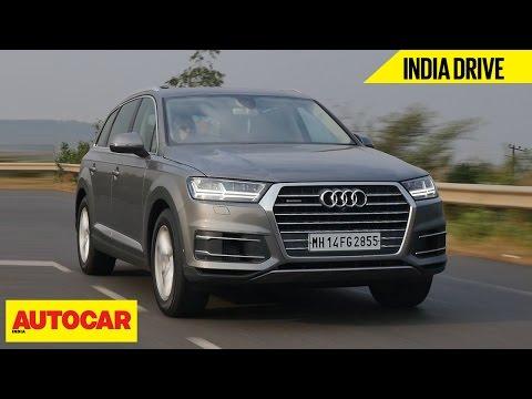 Audi Q7   India Drive   Comprehensive Review   Autocar India