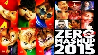 ZERO HOUR MASHUP 2015 | Best of Bollywood | DJ Kiran Kamath♥‿♥ChipmunkVersion♥‿♥