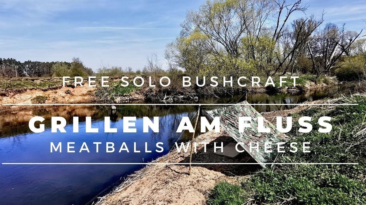 Gegrillte Fleischbällchen am Fluss | Bushcraft Sonnentag genießen | draußen kochen