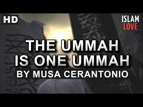 The Ummah Is One Ummah - Musa Cerantonio ᴴᴰ [Must Watch]