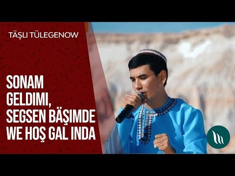 Täşli Tülegenow - Sonam Geldimi, Segsen Bäşimde We Hoş Gal Indi | 2019