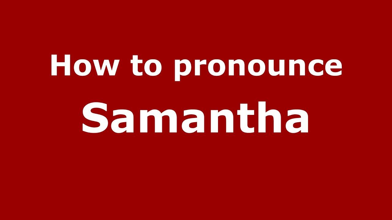 How to pronounce Samantha (Spanish/Argentina) - PronounceNames com
