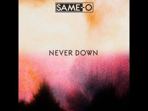 SAME-O Never down (clip)