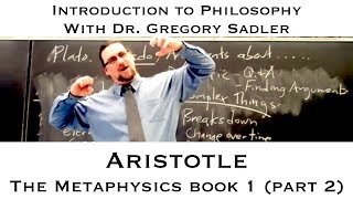 Intro to Philosophy: Aristotle, Metaphysics, book 1 [continued]