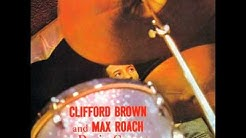 Clifford Brown & Max Roach - 1956 - At Basin Street - 07 The Scene Is Clean