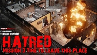 HATRED : Mission 3 Time to leave this Place