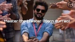 Bjorn surrao - Master the blaster (lyrics)