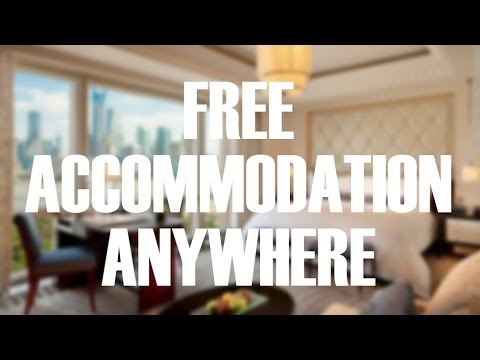 How To Get Free Accommodation Anywhere!