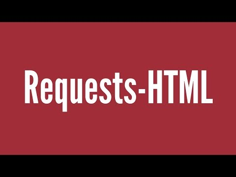 Requests-HTML: A Python Library For Scraping The Web