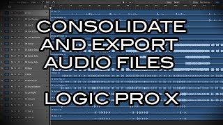 Logic Pro X - How to Consolidate and Export Audio Files as Stems