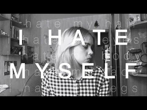 Я ненавижу себя