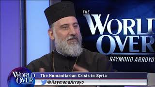 World Over - 06-21-18 - The Continuing Plight of Syrian Christians, Fr. Alexi Chehadeh with Raymond