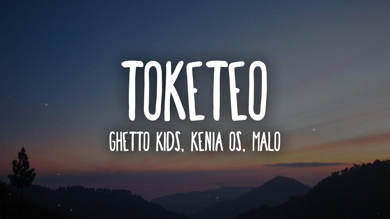 Ghetto Kids, Kenia OS, Malo - Toketeo (Letra/Lyrics)