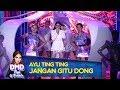 SPEKTAKULER! Penampilan Ayu Ting Ting  [JANGAN GITU DONG] - DMD Ayu & Friends (17/12)