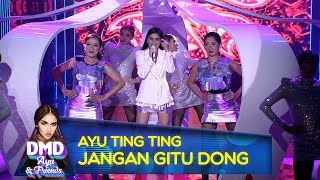 Download SPEKTAKULER! Penampilan Ayu Ting Ting  [JANGAN GITU DONG] - DMD Ayu & Friends (17/12) Mp3