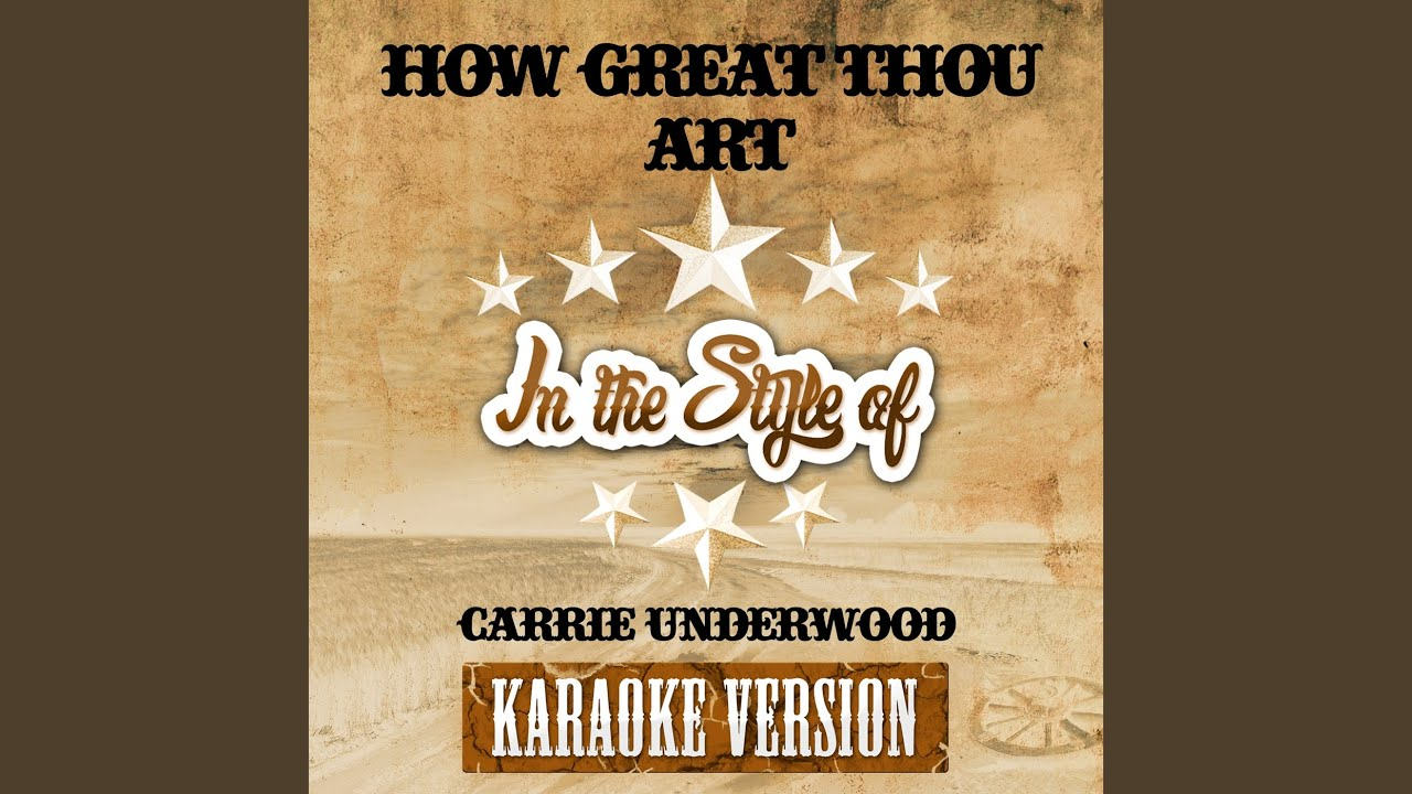How Great Thou Art (In the Style of Carrie Underwood) (Karaoke Version) Chords - Chordify