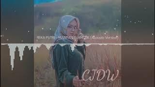 Reka Putri - Mantan Djancuk ( Acoustic Version)