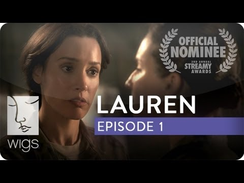 Lauren  Season 1, Ep. 1 of 3  Feat. Troian Bellisario & Jennifer Beals  WIGS