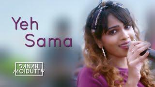 Yeh Sama | Sanah Moidutty