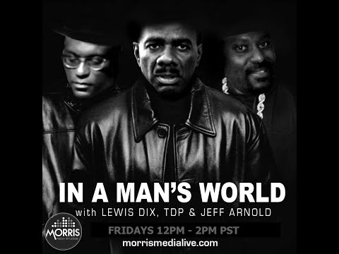 In A Man's World w/Lewis Dix, TDP & Jeff Arnold 09-15-17
