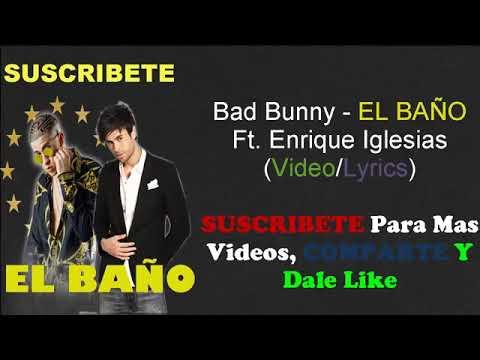 Bad Bunny El Baño Ft Enrique Iglesias Video Letra Youtube