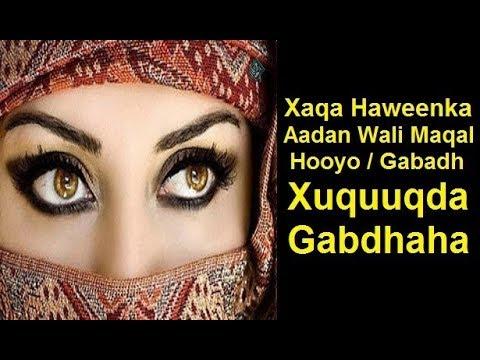 Xaqa Haweenka aadan Wali Maqal Hooyo / Gabadh