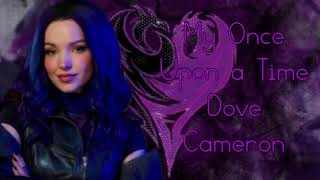 My Once Upon a Time Lyrics ~ Dove Cameron