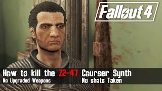 Fallout 4 -  [RE-EDITED] How to Easily Kill the Z2-47 Synth Courser [With No Weapons]