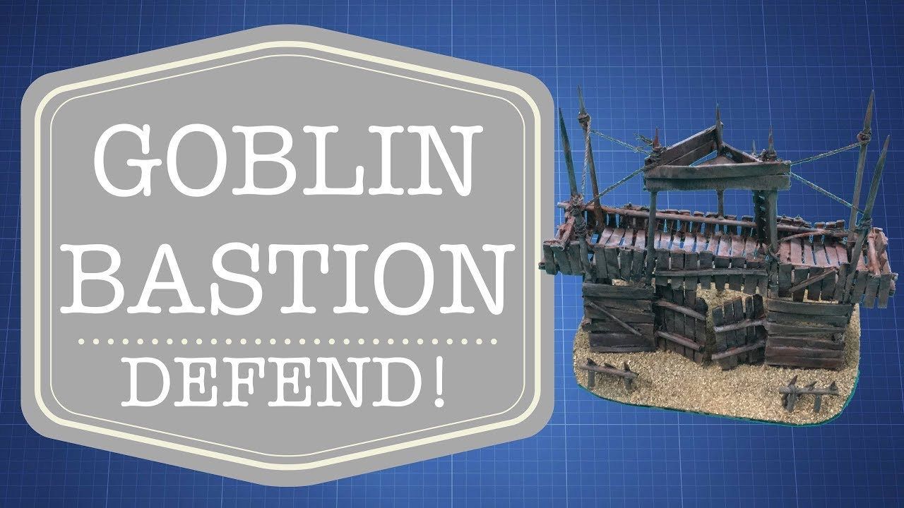 Episode 090 -- Goblin Bastion by The Tabletop Engineer