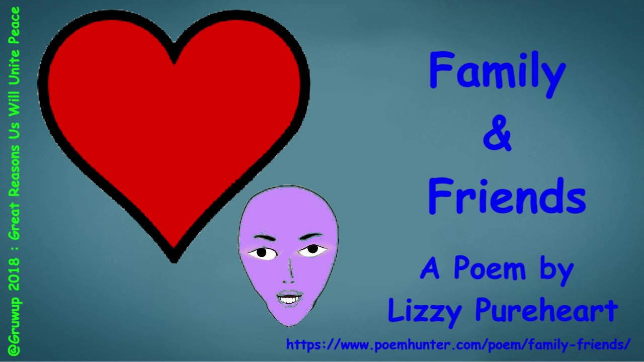 Love Family Friends Poem By Lizzy Pureheart Youtube